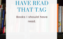 """The """"I Should Have Read That Book"""" Tag"""