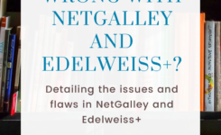 What's Wrong with NetGalley & Edelweiss+?