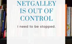 My NetGalley is Out of Control