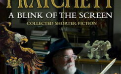 A Blink of the Screen: Collected Shorter Fiction by Terry Pratchett