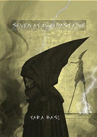 Seven at Two Past Five by Tara Basi