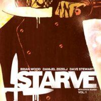Starve Vol. 1 by Brian Wood, Daniel Zezelj, Dave Stewart