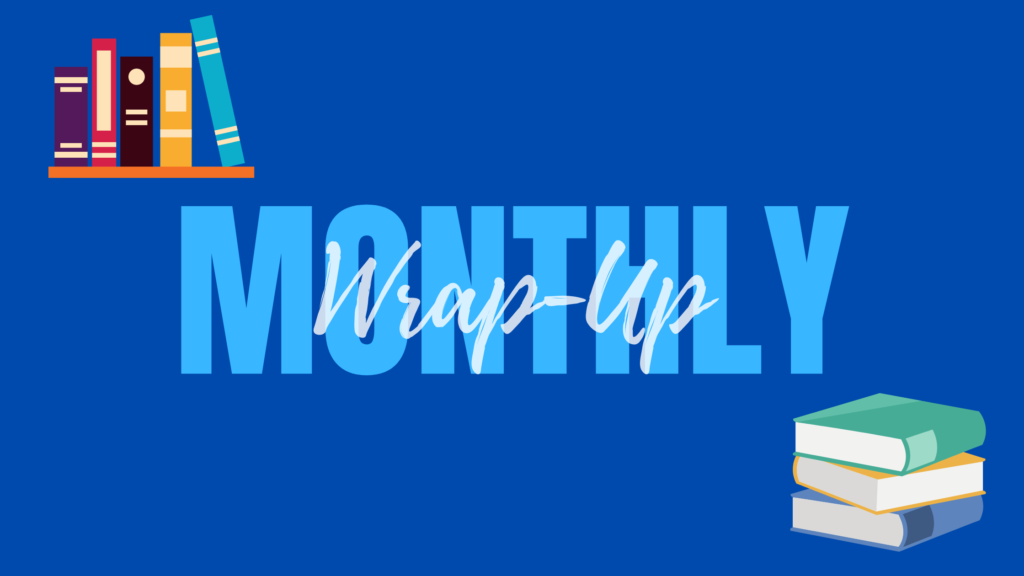 """Monthly Wrap-Up Header Image - Blue Background with drawings of books and bookshelf with words """"Monthly Wrap-Up"""" in the middle."""