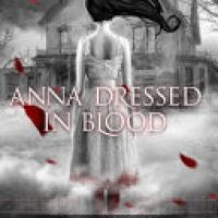 Blogtober: Anna Dressed in Blood by Kendare Blake