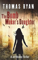 The Bomb Maker's Daughter by Thomas Ryan